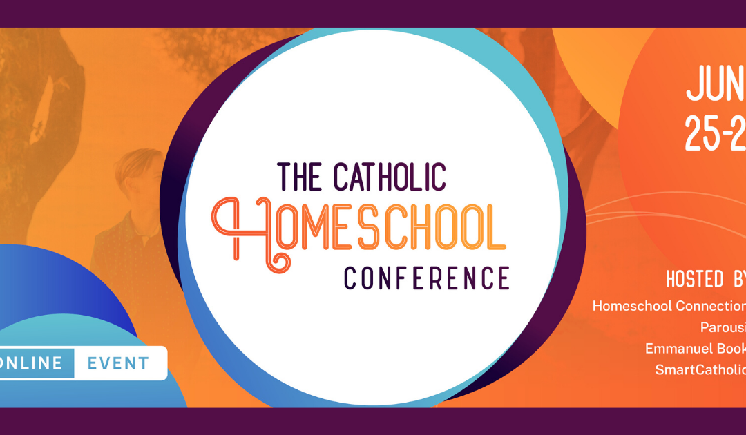 The 2020 Catholic Homeschool Conference