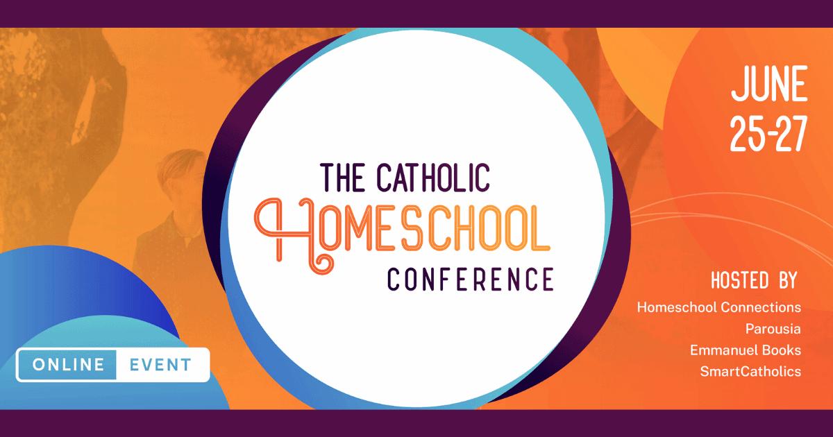 The 2020 Catholic Homeschool Conference