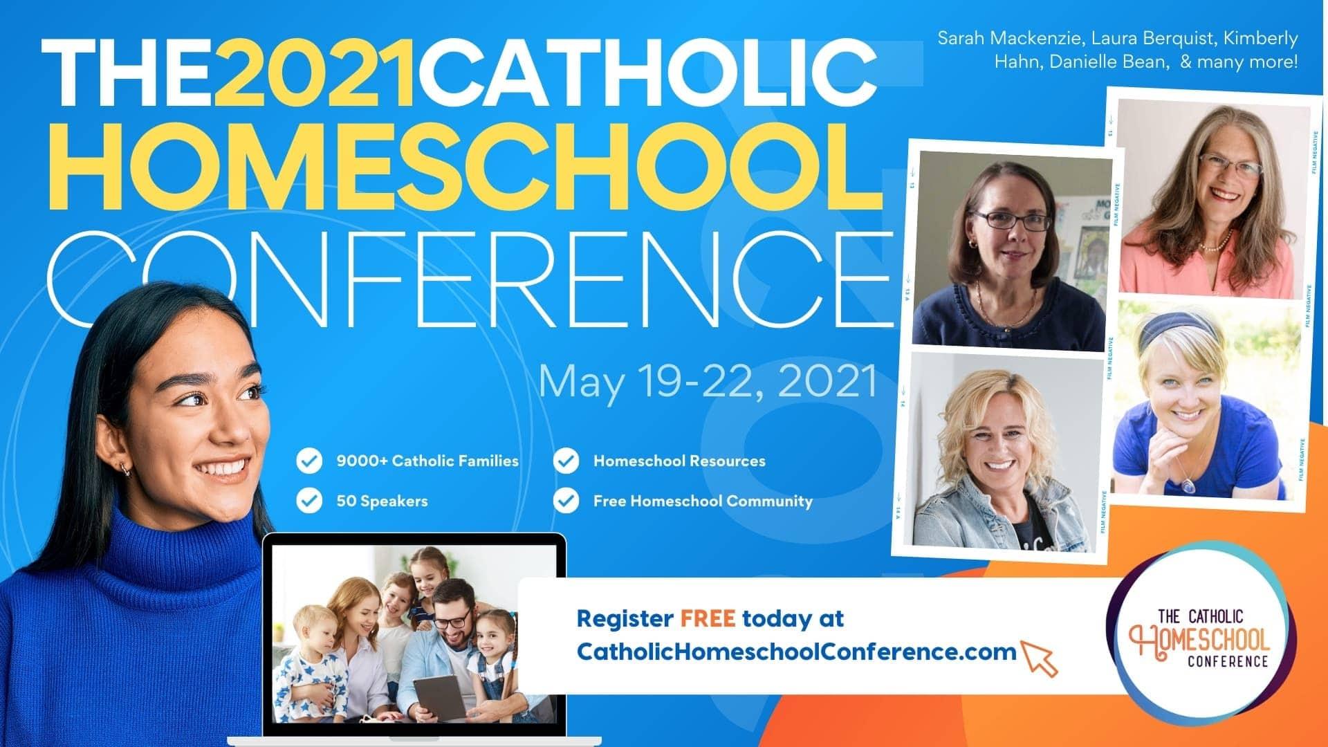 The 2021 Catholic Homeschool Conference