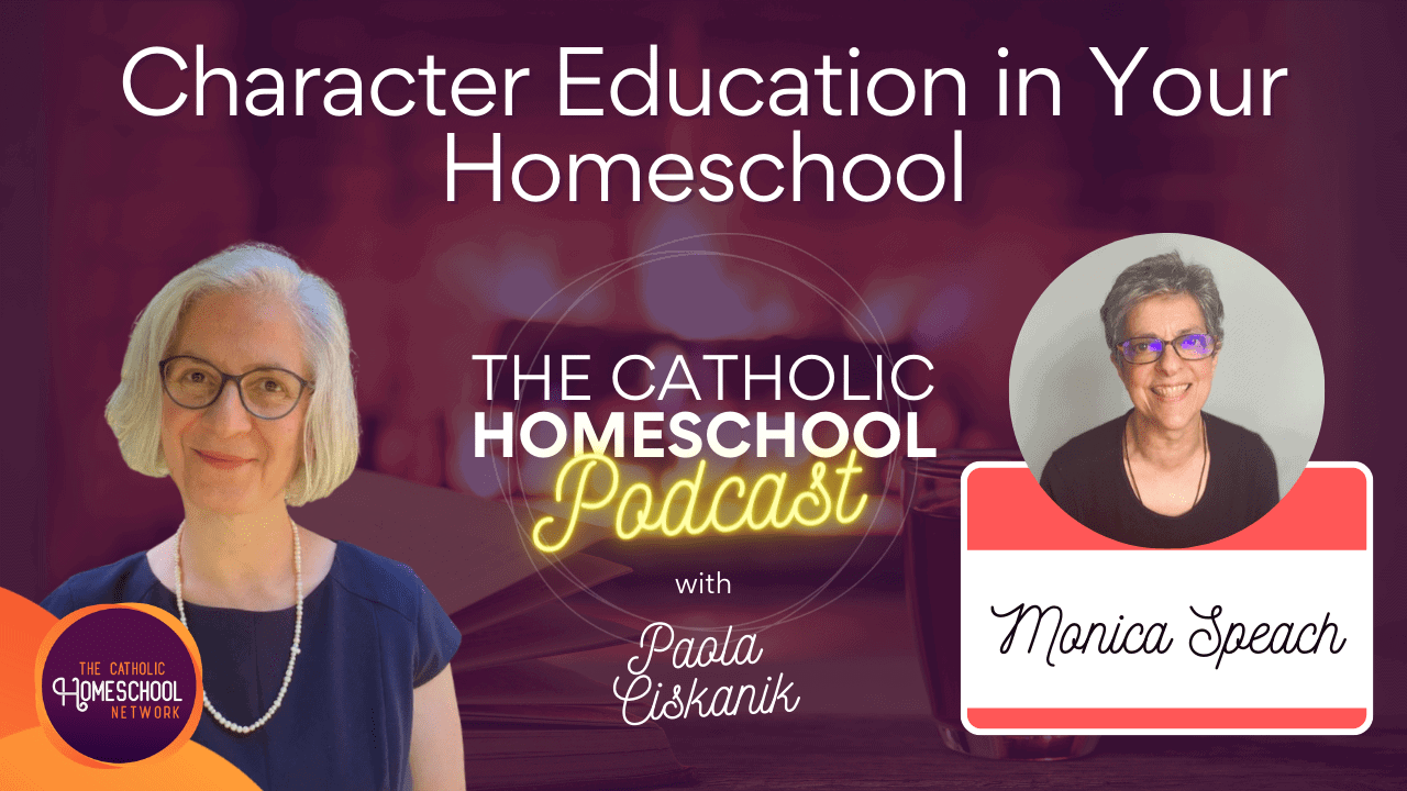 Monica Speach | PACE: Character Education in Your Homeschool | The Catholic Homeschool Podcast