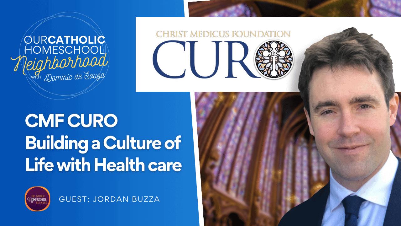 Health care fully alive with Jordan Buzza  | CMF Curo, a Catholic health care apostolate